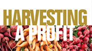 The Harvesting a Profit report explains how to measure profitability in agriculture.